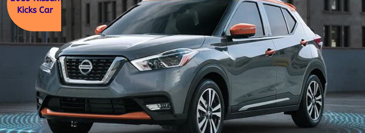 2019 Nissan Kicks: Read about Pros and Cons before Making the Final Decision