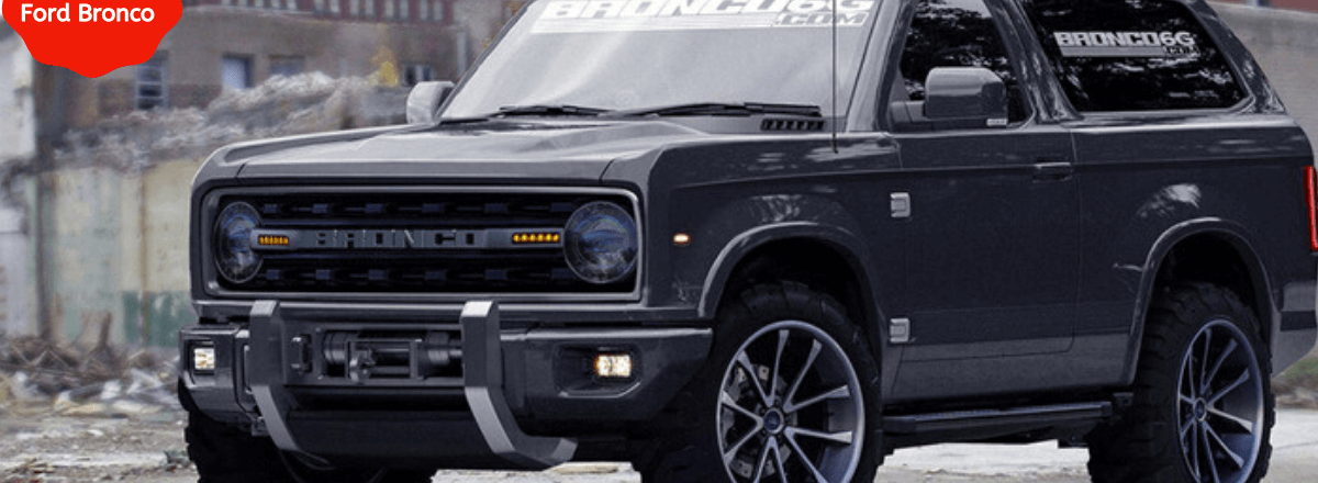 2021 Ford Bronco: Know Why You should be Looking Forward to it in 2020